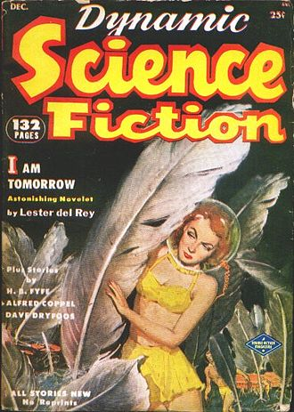 "Lester del Rey - del Rey's novelette ""I Am Tomorrow"" was the cover story in the debut issue of Dynamic Science Fiction in 1952"