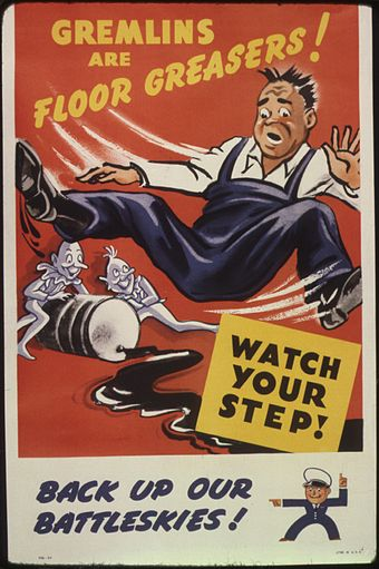 A World War II poster warning of gremlins Gremlins are floor greasers^ Watch your step^ Back up our battleskies^ - NARA - 535378.jpg