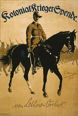 "Paul von Lettow-Vorbeck - Great War poster of Lettow-Vorbeck leading African soldiers. Above: ""Colonial Warriors' Donation""; below a facsimile of Lettow-Vorbeck's signature"