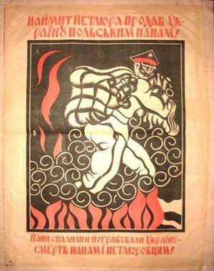 "Treaty of Warsaw (1920) - Soviet Ukrainian propaganda poster issued following the Petliura-Piłsudski alliance. The Ukrainian text reads: ""Corrupt Petliura has sold Ukraine to the Polish landowners. Landowners burned and plundered Ukraine. Death to landowners and Petlurovites."""