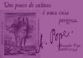 Um pouco de cultura é uma coisa perigosa - Alexander Pope.png