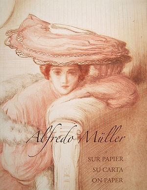 Alfredo Müller - Cover page of Alfredo Müller. Sur papier. Su carta. On Paper, Complete Catalogue of the graphic work of Alfredo Müller (1869-1939) in three languages, Hélène Koehl ed., published in 2014
