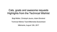 Cats, goats and awesome requests - session slides Wikimania 2017.pdf