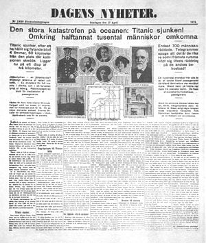 "Dagens Nyheter - Dagens Nyheter on 17 April 1912: ""The great catastrophe of the Ocean: The Titanic sunk""."