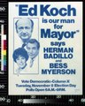 Ed Koch is our man for Mayor, says Herman Badillo and Bess Myerson LCCN2017646528.tif