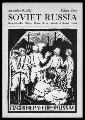 Friends of Soviet Russia - Soviet Russia was the official magazine of the Friends of Soviet Russia. Cover art by Lydia Gibson.