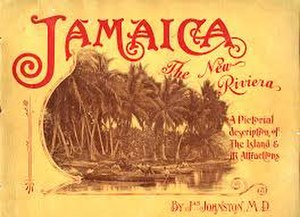 "James Johnston (missionary) - ""Jamaica The New Riviera"" by Johnston"