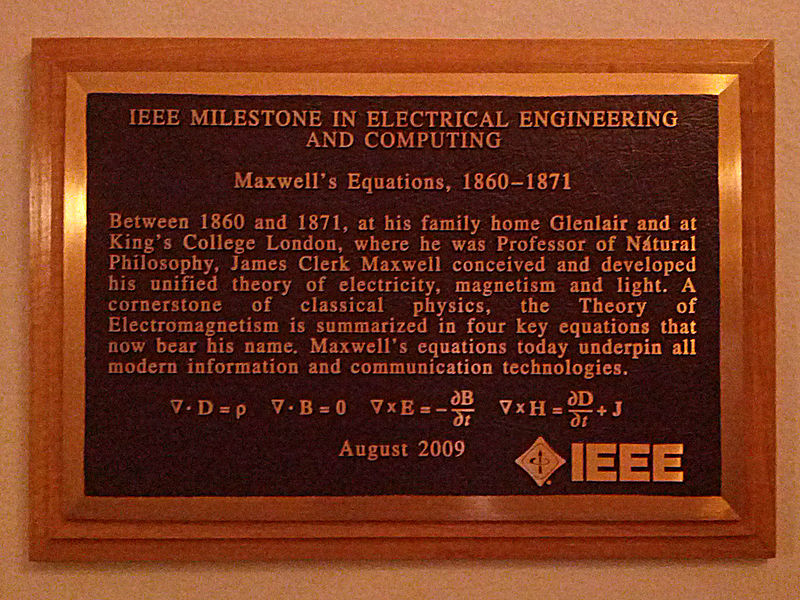 Commemoration of Maxwell's equations at King's College. One of three identical IEEE Milestone Plaques, the others being at Maxwell's birthplace in Edinburgh and the family home at Glenlair. Maxwell IEEE Plaque KCL.jpg