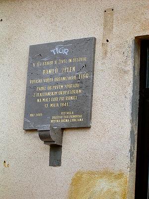 TIGR - Memorial plaque in the Bežigrad district of Ljubljana to Danilo Zelen, a leading member of the TIGR, fallen in the fight against Italian Army in the Province of Ljubljana in May 1941.