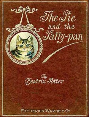 The Tale of the Pie and the Patty-Pan - First edition cover