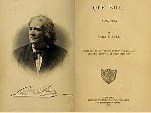 Sara Chapman Bull - Title page of Ole Bull A Memoir 1883 edition written by Sara Chapman Bull