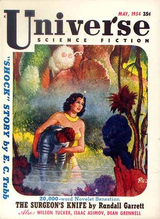 "Randall Garrett - Garrett's novella ""The Surgeon's Knife"" was cover-featured on the May 1954 issue of Universe Science Fiction"