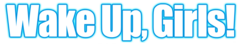 Wake Up, Girls! logo.png