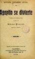 Agapito se divierte - vodevil en tres actos (IA agapitosediviert17118stur).pdf