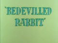 Bedeviled Rabbit title card.png