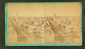 Bird's eye view, looking North from Insurance building, by W. H. Sherman.png