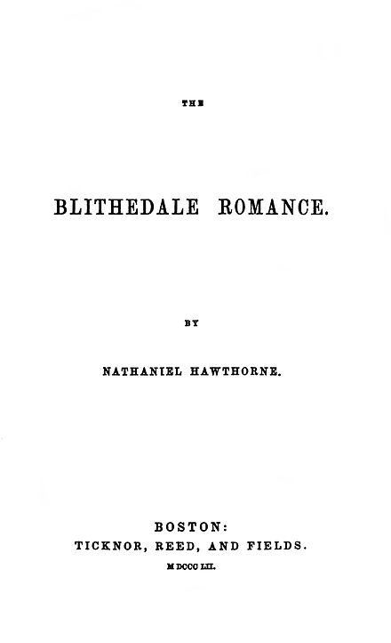 the importance of trusting our inner feelings in the blithedale romance a novel by nathaniel hawthor Year published: 1852 language: english country of origin: united states of america genre: romance keywords: 19th century literature, american literature the blithedale romance is the third of the major novels of nathaniel hawthorne much of the action of the novel is set at blithedale.