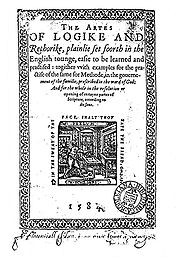 "Frontispiece, with title beginning ""The Artes of Logike and Rethorike, plainlie set foorth in the English tounge, easie to be learned and practised""."