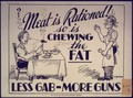 Meat is Rationed So is Chewing the Fat Less. Gab More Guns - NARA - 533911.tif