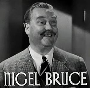 Bruce, Nigel (1895-1953)