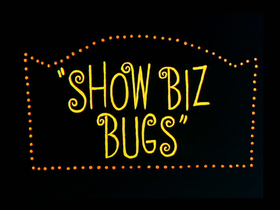 Show Biz Bugs title card.png