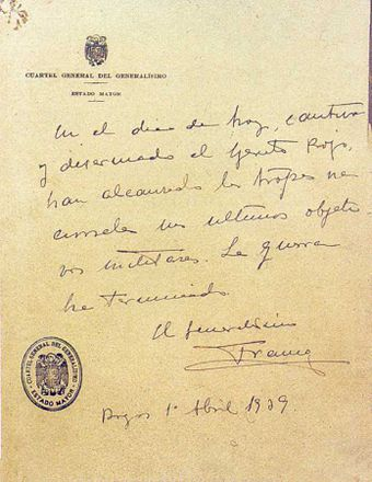Franco declares the end of the war, though small pockets of Republicans fought on. Spain final-guerra-civil.jpg