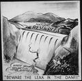 """""""BEWARE OF THE LEAK IN THE DAM^"""" - NARA - 535636.tif"""