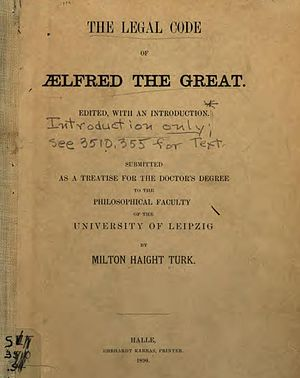 Doom book - The Legal Code of Ælfred the Great, by Milton Haight Turk, 1890