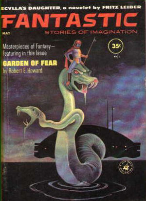 "Fritz Leiber - Leiber's novelette ""Scylla's Daughter"", featuring series protagonists Fafhrd and the Grey Mouser, was the cover story for the May 1961 issue of Fantastic"