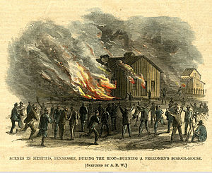 African Americans in Tennessee - Freedmen's schoolhouse burned, Memphis riots of 1866, as illustrated in Harper's Weekly.