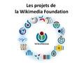 Les projets de la wikimedia fondation.pdf
