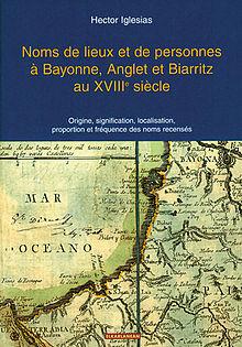 Noms de lieux et de personnes à Bayonne, Anglet et Biarritz au XVIIIeème siècle.jpg