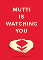 "Plakat ""Mutti is Watching You"".png"