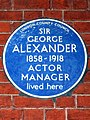 SIR GEORGE ALEXANDER 1858-1918 ACTOR MANAGER lived here.jpg