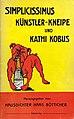 Simplicissimus Künstler-Kneipe und Kathi Kobus. Herausgegeben vom Hausdichter Hans Bötticher. München, Selbstverlag 1909.jpg