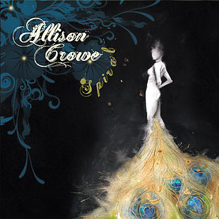 <i>Spiral</i> (Allison Crowe album) 2010 studio album by Allison Crowe