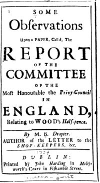 "A document reads ""Some Observations Upon a Paper, Call'd, the Report of the Committee of the Most Honourable the Privy-Council in England, Relating to Wood's Half-pence."" At the bottom is the same signature and printer as before."