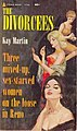The Divorcees by Kay Martin - Illustration by Rudy Nappi - Pyramid F750 1962.jpg