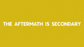 The aftermath is secondary.PNG
