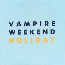 Holiday vire weekend song