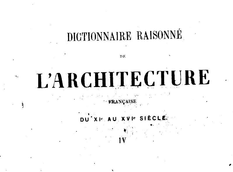 File:Viollet-le-Duc - Dictionnaire raisonné de l'architecture française du XIe au XVIe siècle, 1854-1868, tome 4.djvu