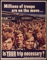"""Is Your Trip Necessary^ Millions of Troops are on the Move"" - NARA - 515012.tif"
