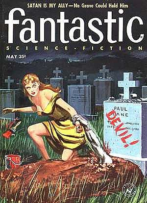 "Harlan Ellison - Another uncollected Ellison novelette, ""Satan Is My Ally"", was the cover story on the May 1957 issue of Fantastic Science Fiction"