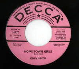 Keith Green - Home Town Girls, Decca 31973, released July 1966. The B-Side song was You're What's Happening Baby.