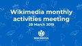 March 2019 Wikimedia Monthly Activities Meeting.pdf