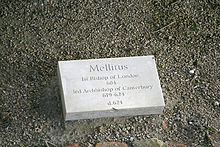 "Stone on ground inscribed ""Mellitus, first Bishop of London 604, third Archbishop of Canterbury, 619–624, d. 624"""