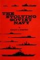 The evolving Soviet Navy (IA evolvingsovietna00mcgr).pdf