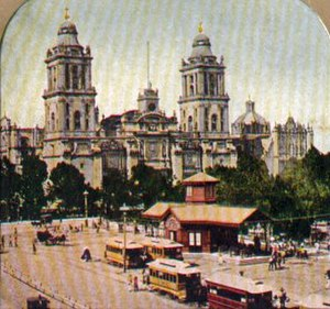 Streetcars in Mexico City - Zócalo square and the Metropolitan Cathedral in 1900. Note the streetcars and station in front.