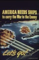 """America needs ships to carry the war to the enemy"" - NARA - 513798.tif"
