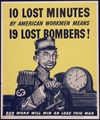 10 lost minutes by American workmen means 19 lost bombers^ Our work will win or lose this war. - NARA - 535092.tif
